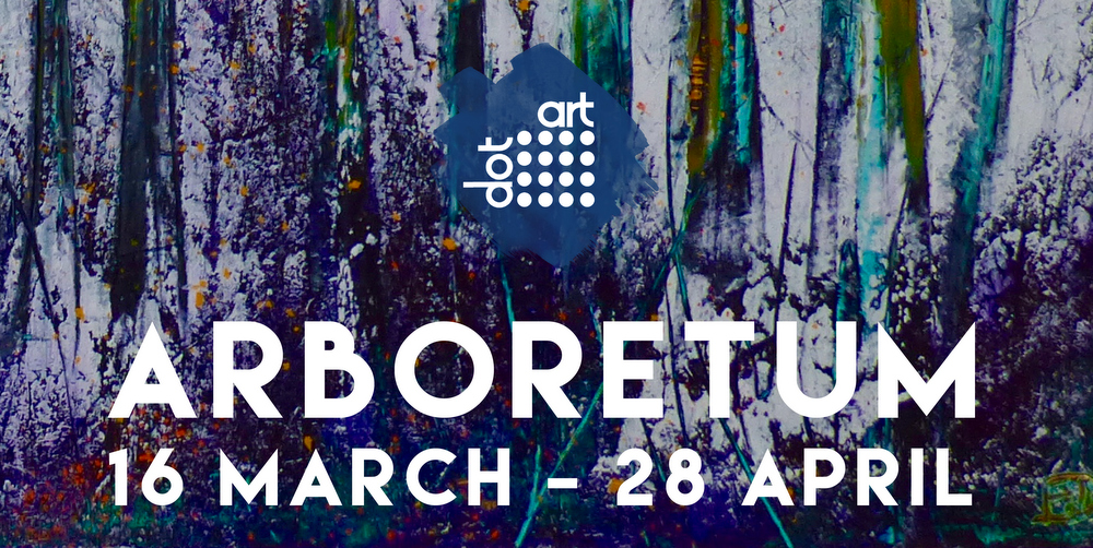 Arboretum Exhibition at dot-art