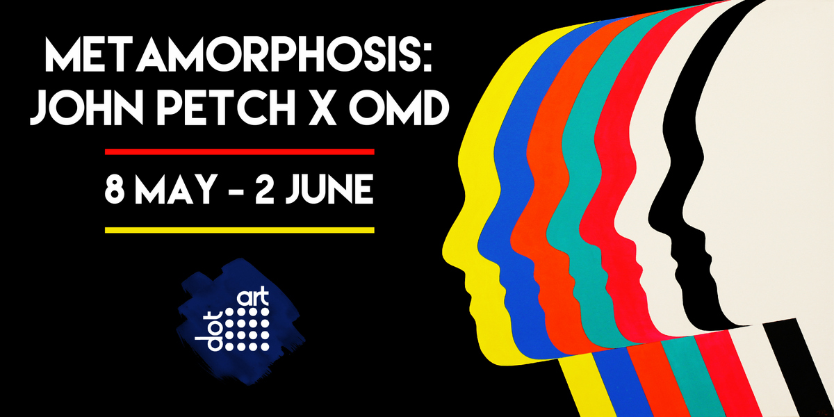 Metamorphosis: John Petch x OMD Exhibition