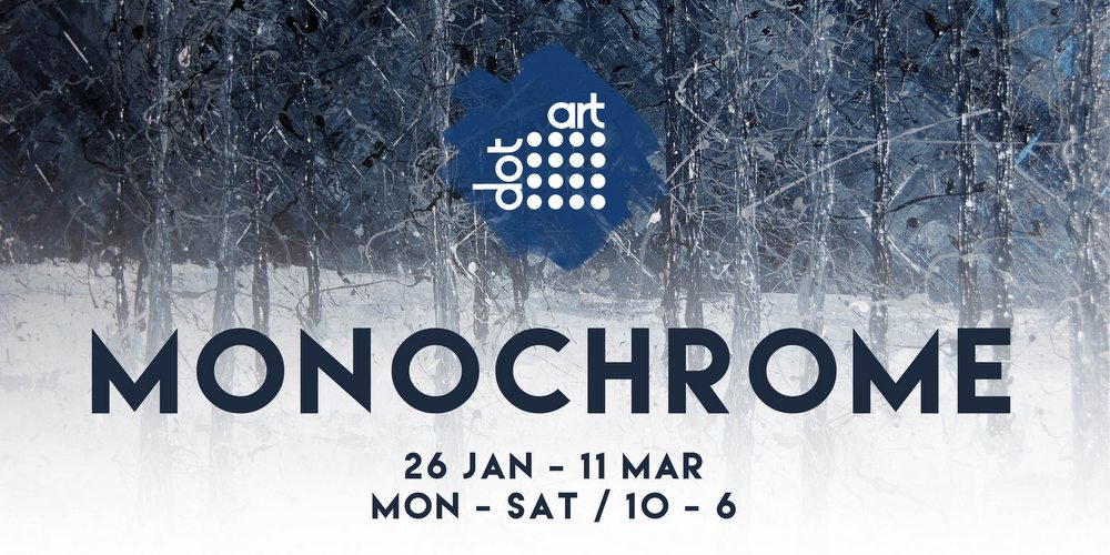 Monochrome Exhibition at dot-art